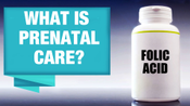 01.What is Prenatal Care