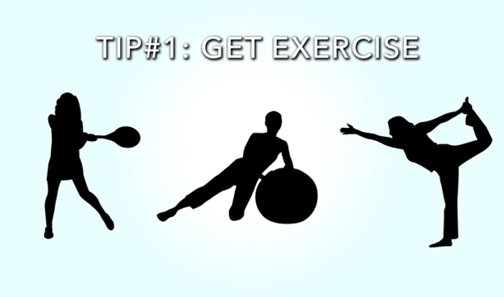 TIP 1: Get Exercise