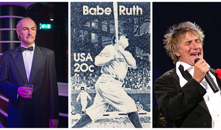 What do Babe Ruth, Sean Connnery, and Rod Stewart have in common?